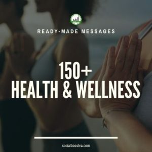 Health Ready-Made Messages: 150+ Health and Wellness