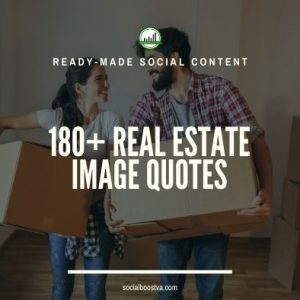 Social Content: 180+ Real Estate Image Quotes