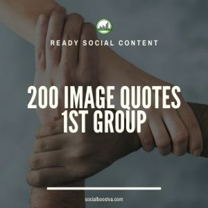 Social Content: Group 1 – 200 Image Quotes
