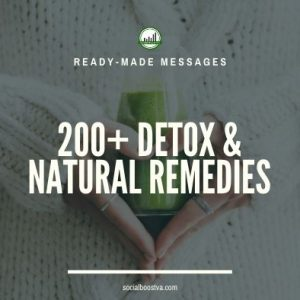 Health Ready-Made Messages: 200+ Detox & Natural Remedies
