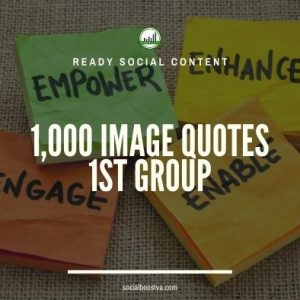 Social Content: Group 1 – 1000 Image Quotes