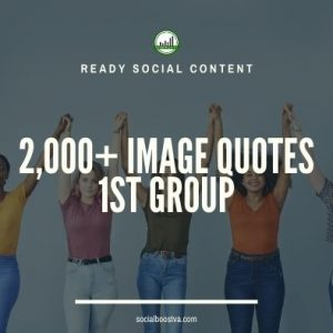 Social Content: Group 1 – 2000 Image Quotes