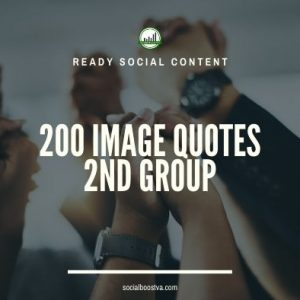 Social Content: Group 2 – 200 Image Quotes
