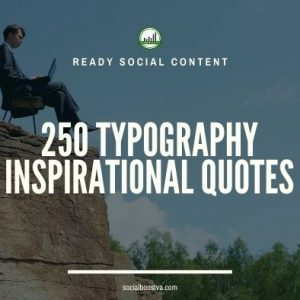 Social Content: Typography Quotes 250