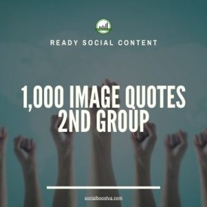 Social Content: Group 2 – 1000 Image Quotes