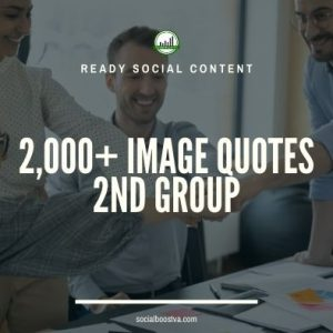 Social Content: Group 2 – 2000 Image Quotes