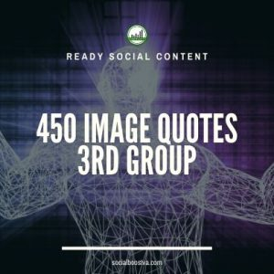 Social Content: Group 3 – 450 Image Quotes