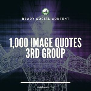 Social Content: Group 3 – 1000 Image Quotes