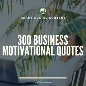 Social Content: Business Quotes 300