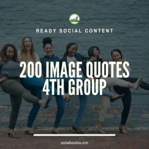 Social Content: Group 4 – 200 Image Quotes