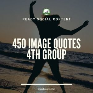 Social Content: Group 4 – 450 Image Quotes