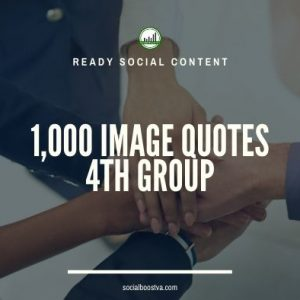 Social Content: Group 4 – 1000 Image Quotes