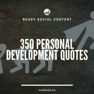 Social Content: Personal Development Quotes 350