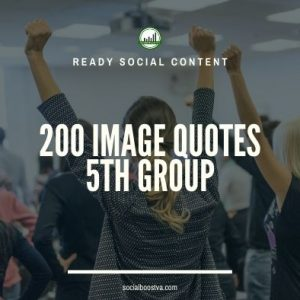 Social Content: Group 5 – 200 Image Quotes
