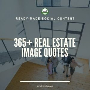 Social Content: 365+ Real Estate Image Quotes