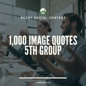 Social Content: Group 5 – 1000 Image Quotes