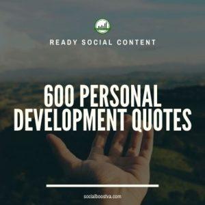 Social Content: Personal Development Quotes 600