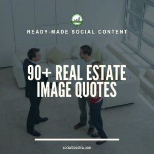 Social Content: 90+ Real Estate Image Quotes