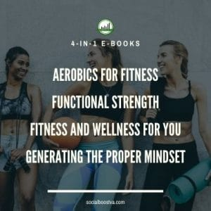 Fitness and Exercise: Aerobics For Fitness & Functional Strength