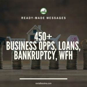 Business & Finance Ready-Made Messages: 450+ Business Opps, Loans, Bankruptcy, WFH