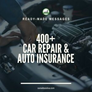 Business & Finance Ready-Made Messages: 400+ Car Repair & Auto Insurance