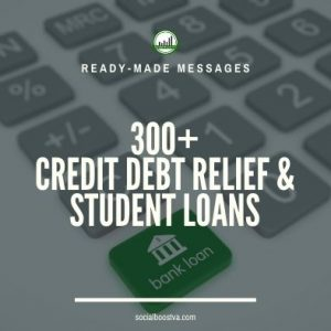 Business & Finance Ready-Made Messages: 300+ Credit Debt Relief & Student Loans