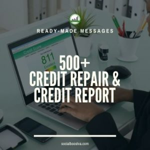 Business & Finance Ready-Made Messages: 500+ Credit Repair & Credit Report