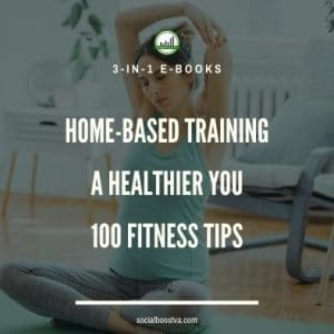 Fitness and Exercise: Home-Based Training & 100 Fitness Tips