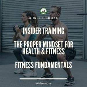 Fitness and Exercise: Insider Training & Proper Mindset For Health & Fitness