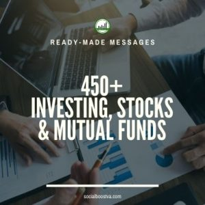 Business & Finance Ready-Made Messages: 450+ Investing, Stocks & Mutual Funds​