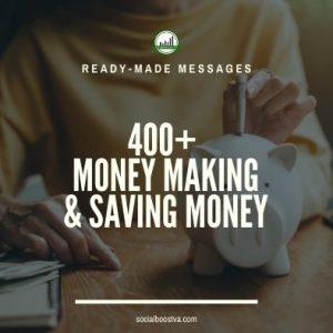 Business & Finance Ready-Made Messages: 400+ Money Making & Saving Money