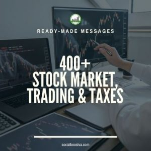 Business & Finance Ready-Made Messages: 400+ Stock Market, Trading & Taxes