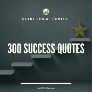 Social Content: Success Quotes 300