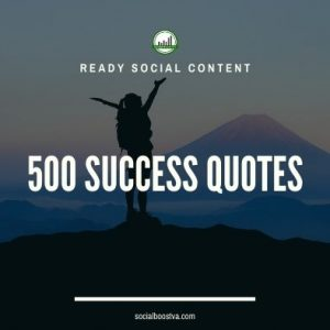 Social Content: Success Quotes 500
