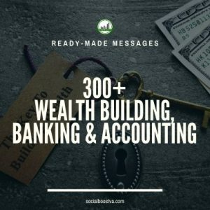 Business & Finance Ready-Made Messages: 300+ Wealth Building, Banking & Accounting
